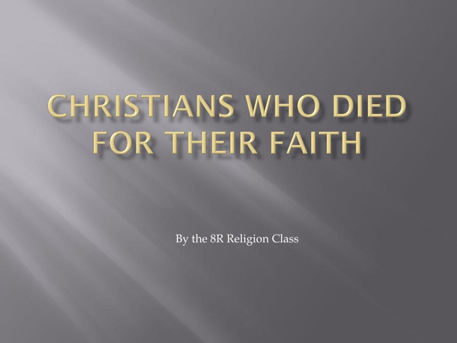 Christians Who Died For Their Faith