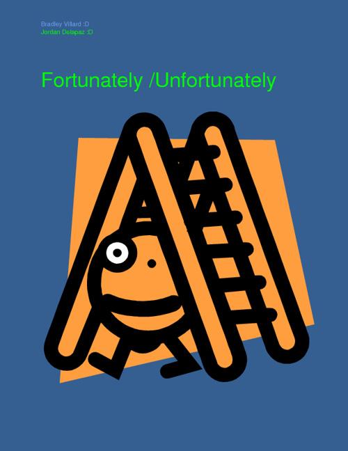 Fortunately/Unfortunatley