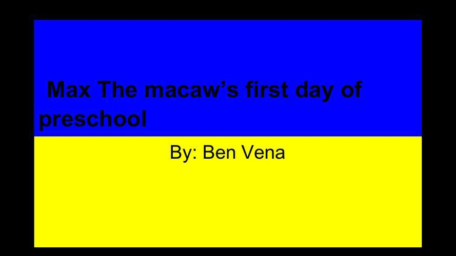 Childrens Book__Max Macaw's first day of preschool