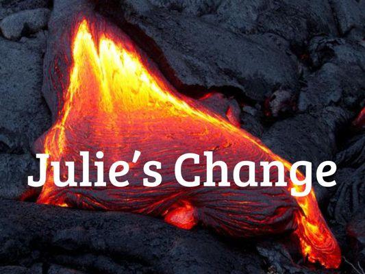 Julie's change.
