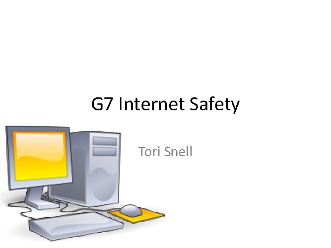 G7 Internet Safety Tori Snell