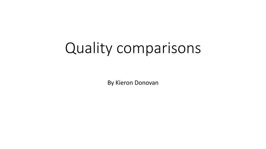 Quality comparisons