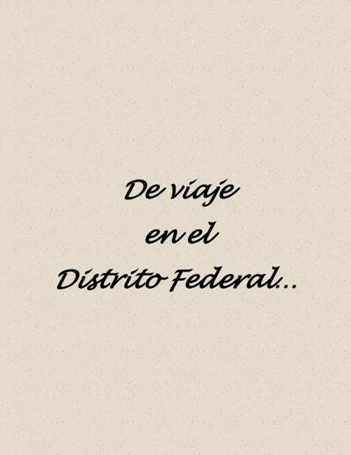 Viaje al Distrito Federal