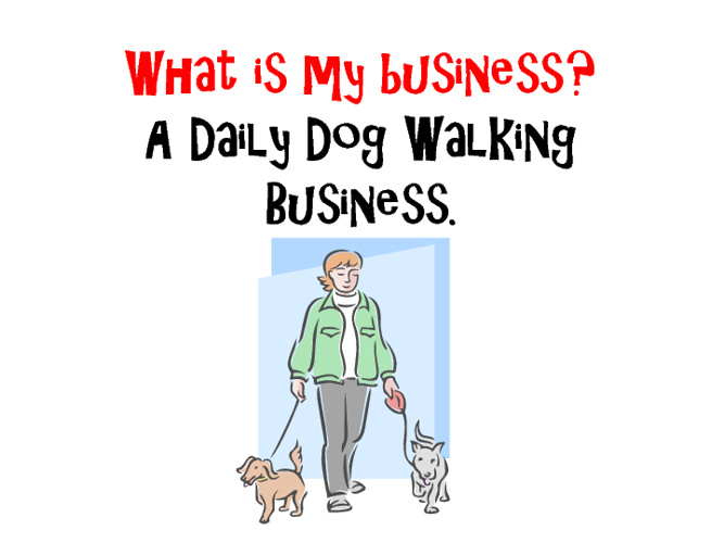 Dog walking business!