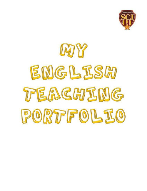 MY ENGLISH TEACHING PORTFOLIO