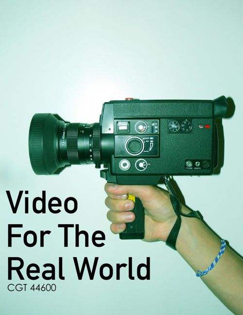 CGT 44600 - Video for the Real World