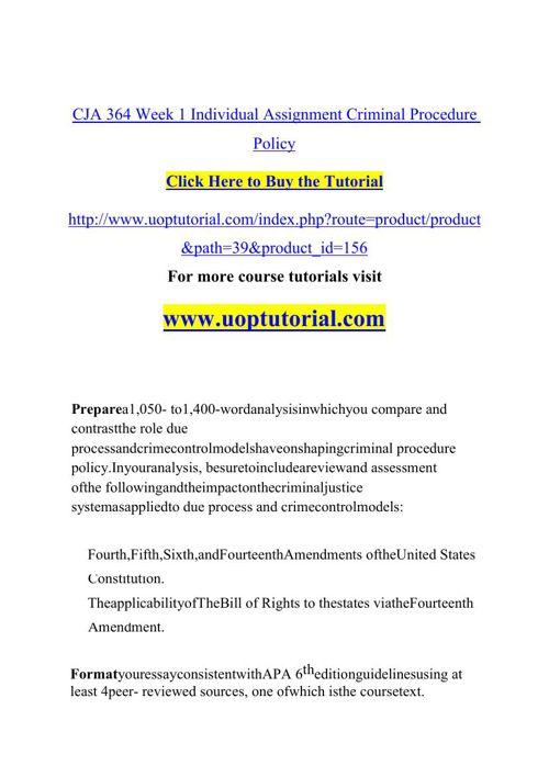CJA 364 Week 1 Individual Assignment Criminal Procedure Policy
