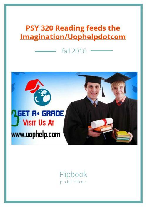 PSY 320 Reading feeds the Imagination/Uophelpdotcom