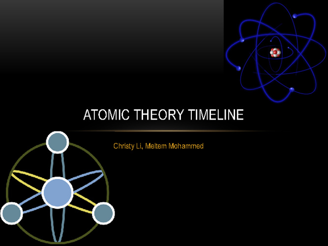 Atomic Theory Timeline by Christy and Meltem