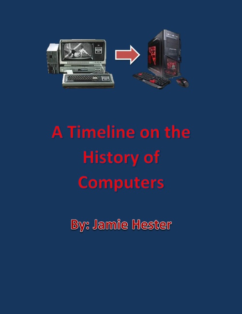 A Timeline on the History of Computers