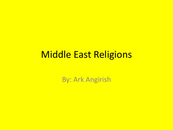 Middle East Religions Compare/Contract Ark Angirish 5
