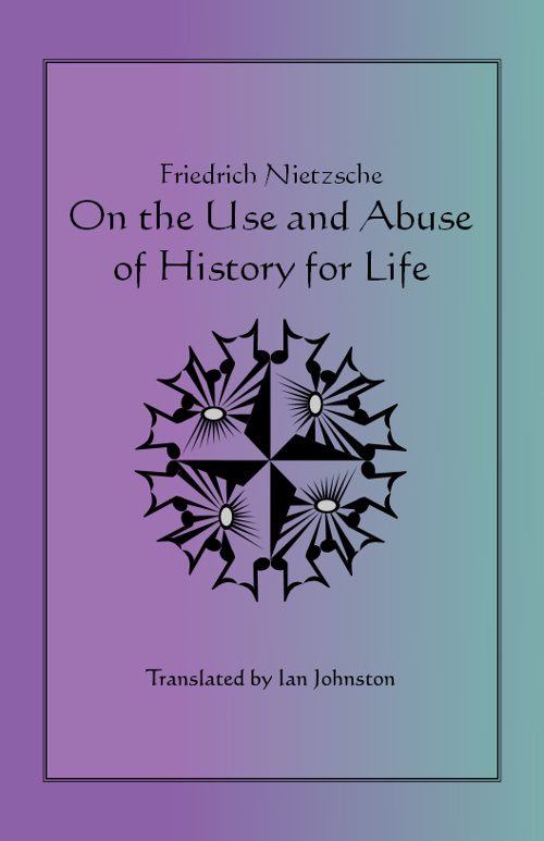 an overview of the use and abuse of history by nietzche In its original french form, the use and abuse of history (comment on raconte l'histoire aux enfants à travers le monde entier) itself was first published in.
