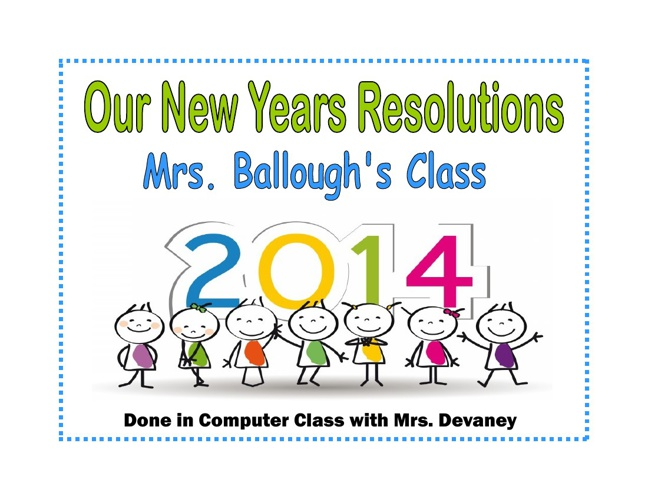 Our New Year's Resolutions - Mrs. Ballough's Class