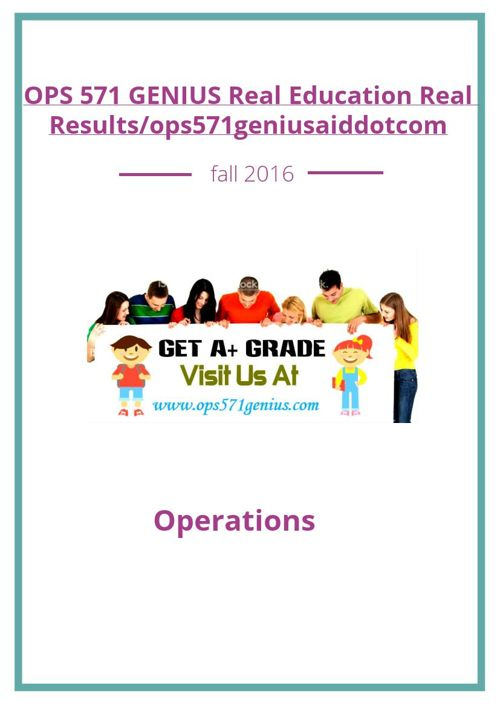 OPS 571 GENIUS Real Education Real Results/ops571geniusaiddo