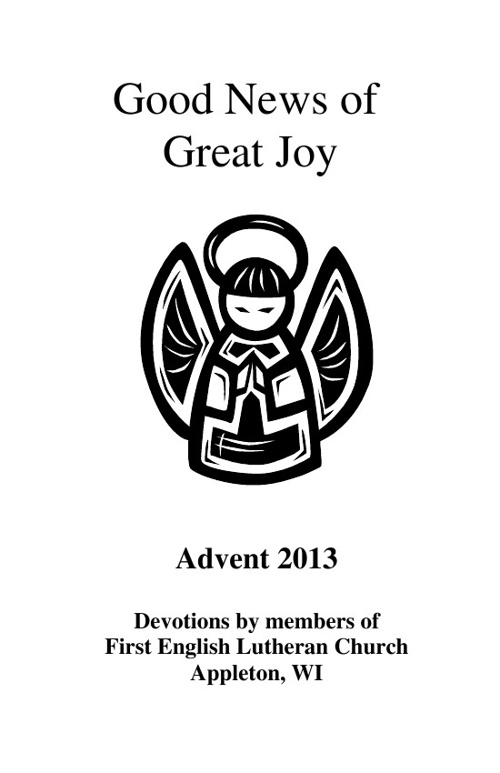 Good News of Great Joy: 2013 FELC Advent Devotions