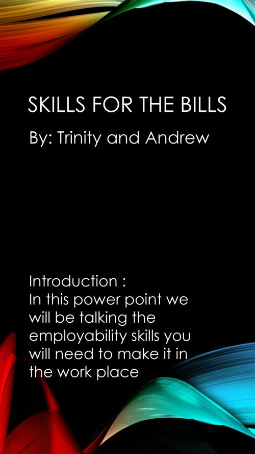 Skills For the bills.