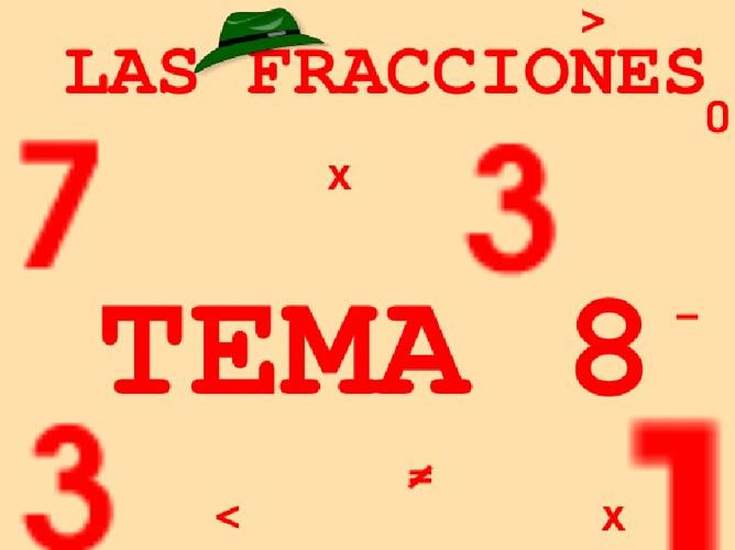 LAS FRACCIONES TEMA 8