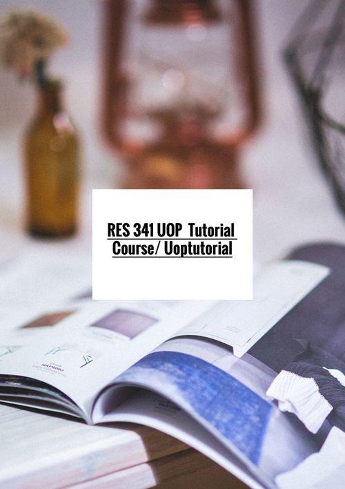 RES 341 UOP  Tutorial Course/ Uoptutorial