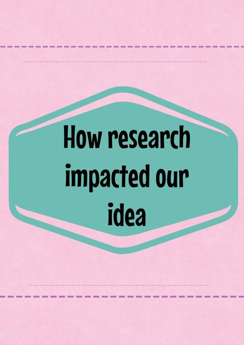 How research impacted our planning