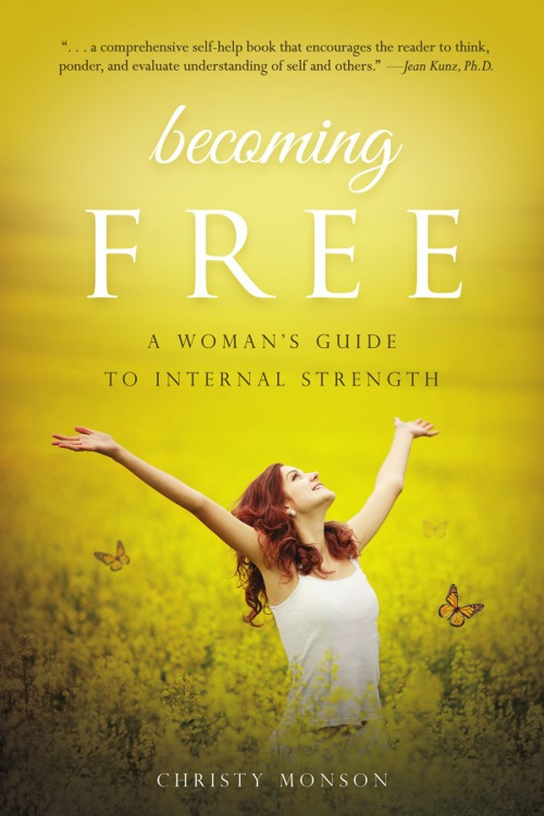 Becoming Free: A Woman's Guide to Internal Strength