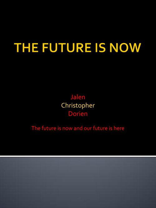 the_future_is_now