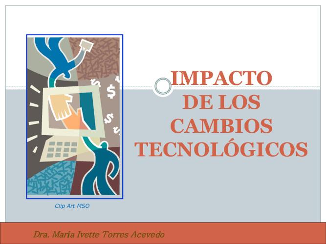 IMPACTO DE LOS CAMBIOS TECNOLÓGICOS