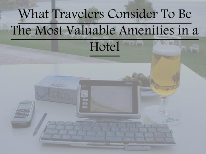 What Travelers Consider To Be The Most Valuable