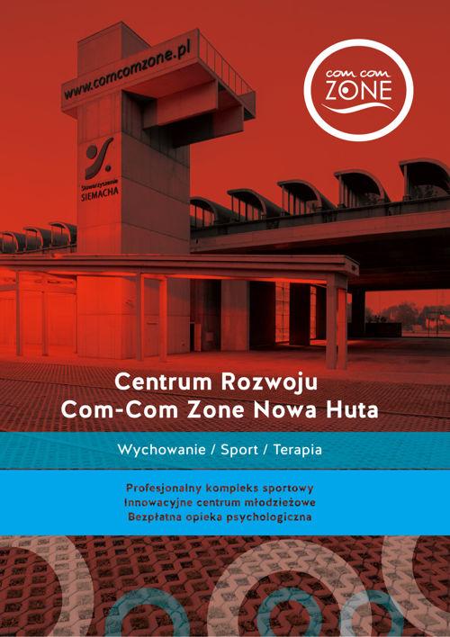 Centrum Rozwoju Com-Com Zone Nowa Huta.
