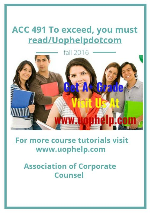 ACC 491 To exceed, you must read/Uophelpdotcom