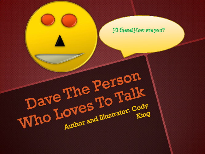 Dave the Person Who Loved To Talk