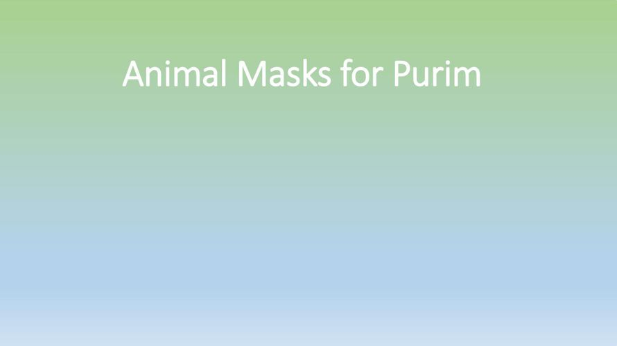 Animal Masks for Purim