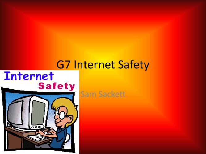 G7 Internet Safety Sam Sackett