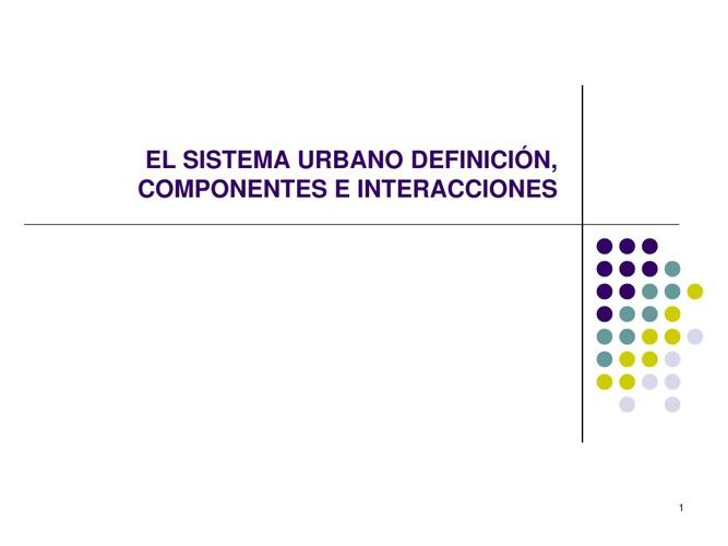 El Sistema Urbano, Definición y Componentes