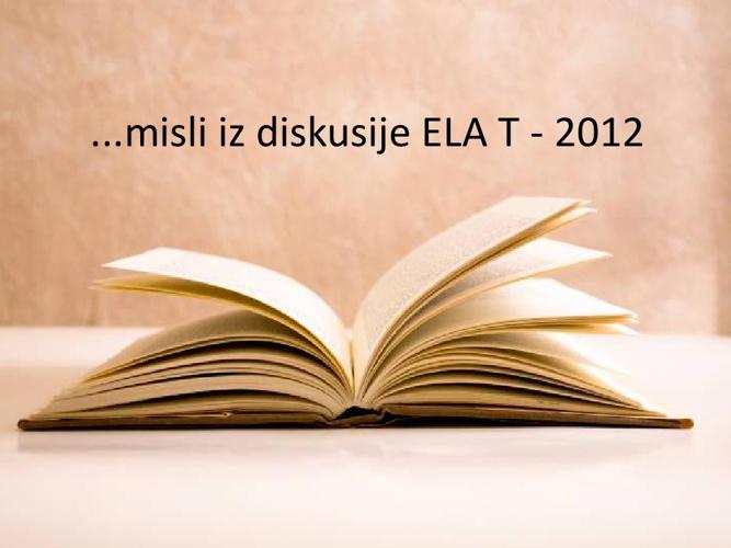 Razmišljanja iz diskusije ELA T-2012.