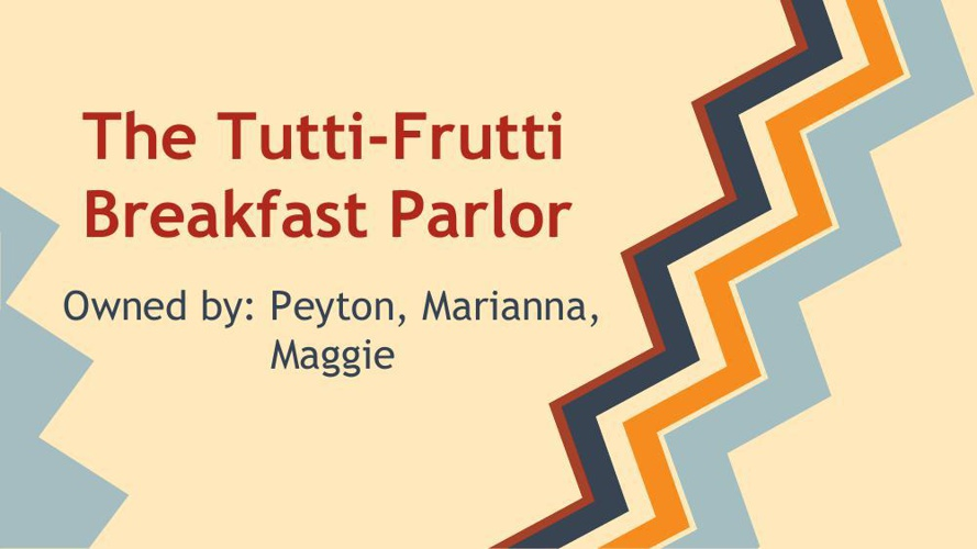 The Tutti-Fruitti Breakfast Parlor