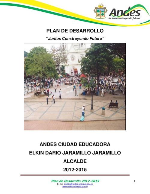 Juntos Construyendo Futuro Plan de Desarrollo 2012-2015