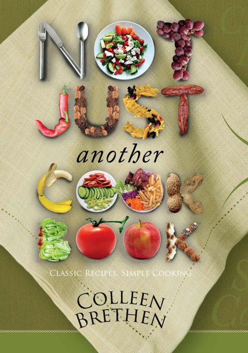 NOT JUST ANOTHER COOKBOOK: Classic Recipes, Simple Cooking by Co