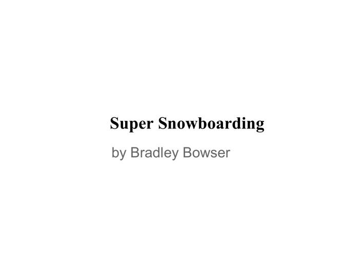 Super Snowboarding!