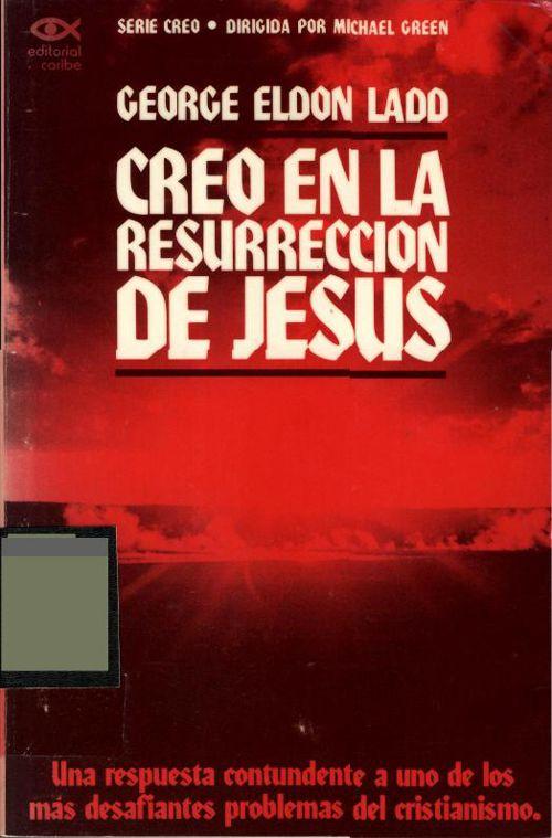 Creo en la Resurreccion de Jesus