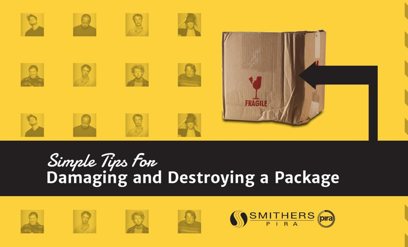 Tips for Damaging and Destroying a Package by Smithers Pira