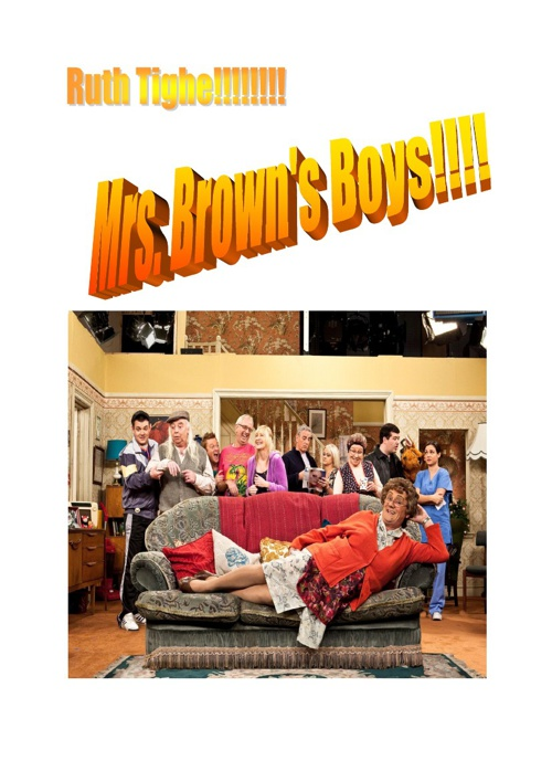 Mrs. Brown's Boys!!!!!!!!!