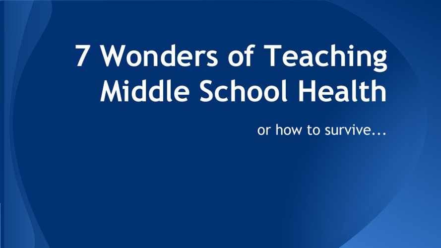 7 Wonders of MIddle School Health