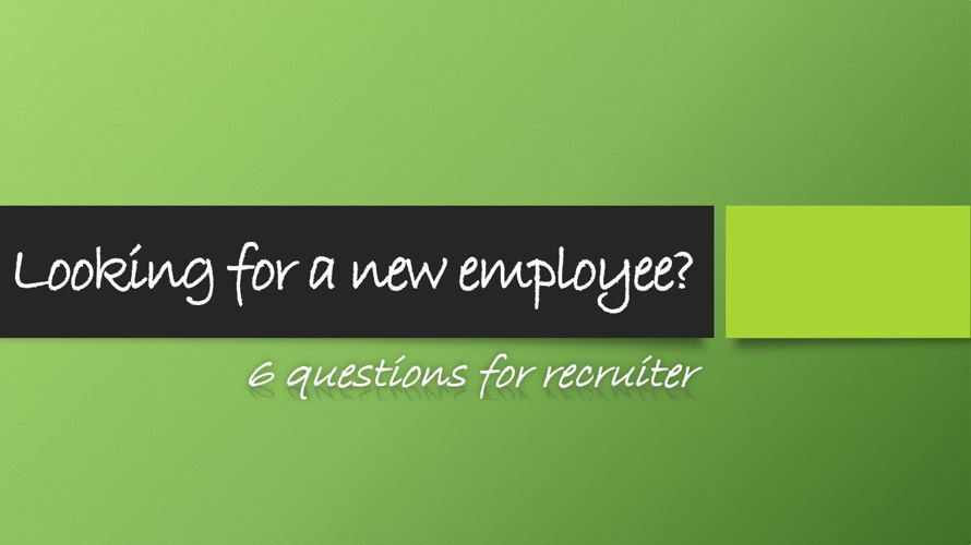 6 questions for recruiter