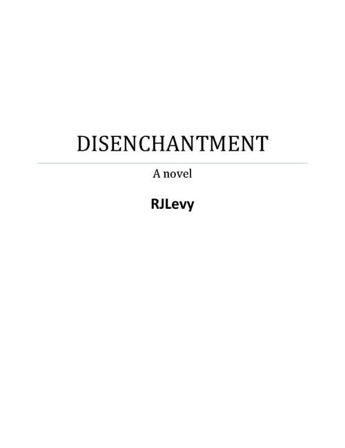DISENCHANTMENT: a Novel