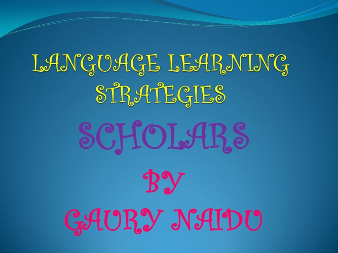 Language Learning Strategies Scolars