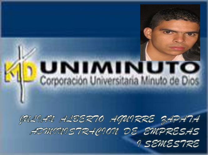 Presentacion UNIMINUTO...JULIAN ALBERTO AGUIRRE Z.