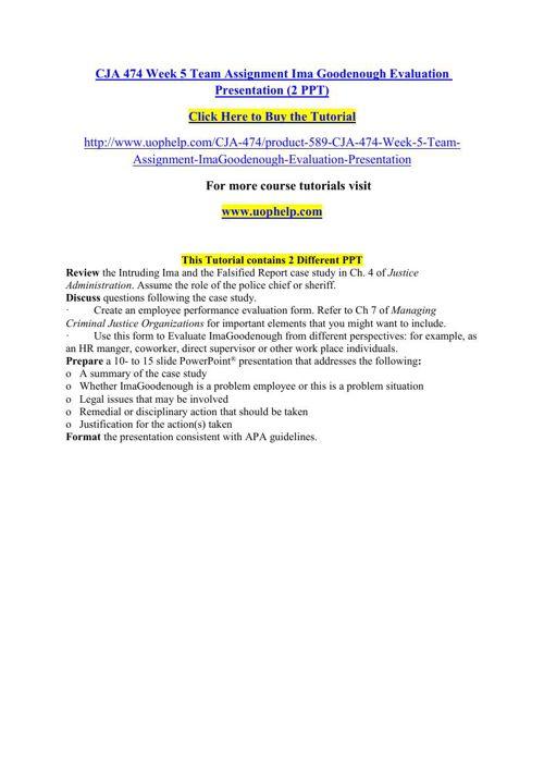 CJA 474 Week 5 Team Assignment Ima Goodenough Evaluation Present
