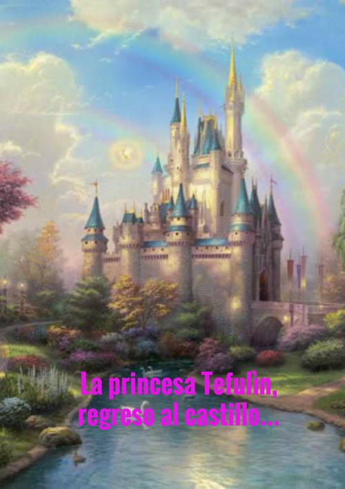 La princesa Tefulin, y la barita magica.