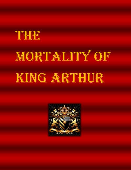 The Mortality of King Arthur