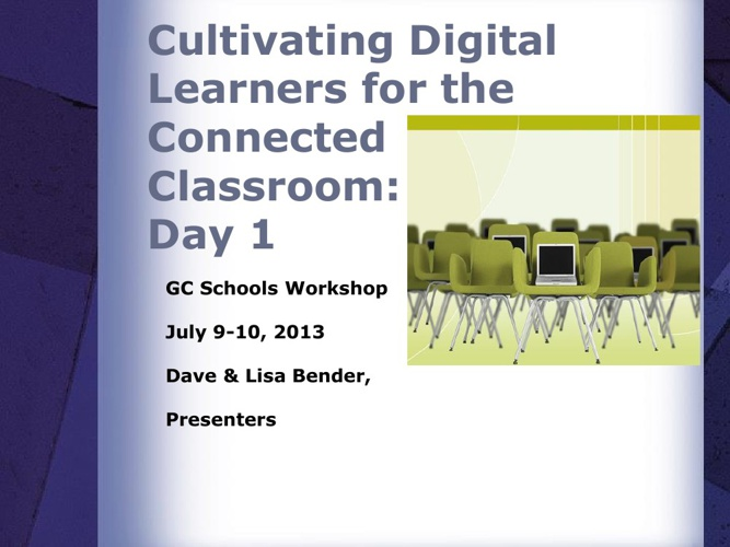 Cultivating Digital Learning (GCPD) Day 1 Presentation
